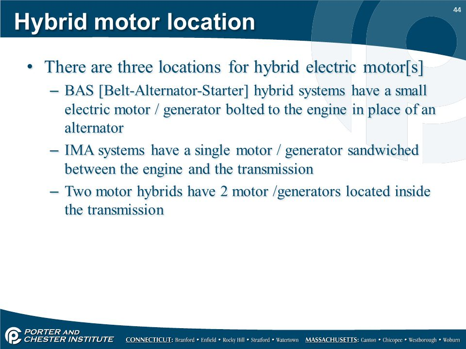 Hybrid motor location There are three locations for hybrid electric motor[s]